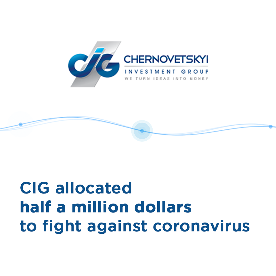 Chernovetskyi Investment Group Allocates Half a Million Dollars to Fight Coronavirus